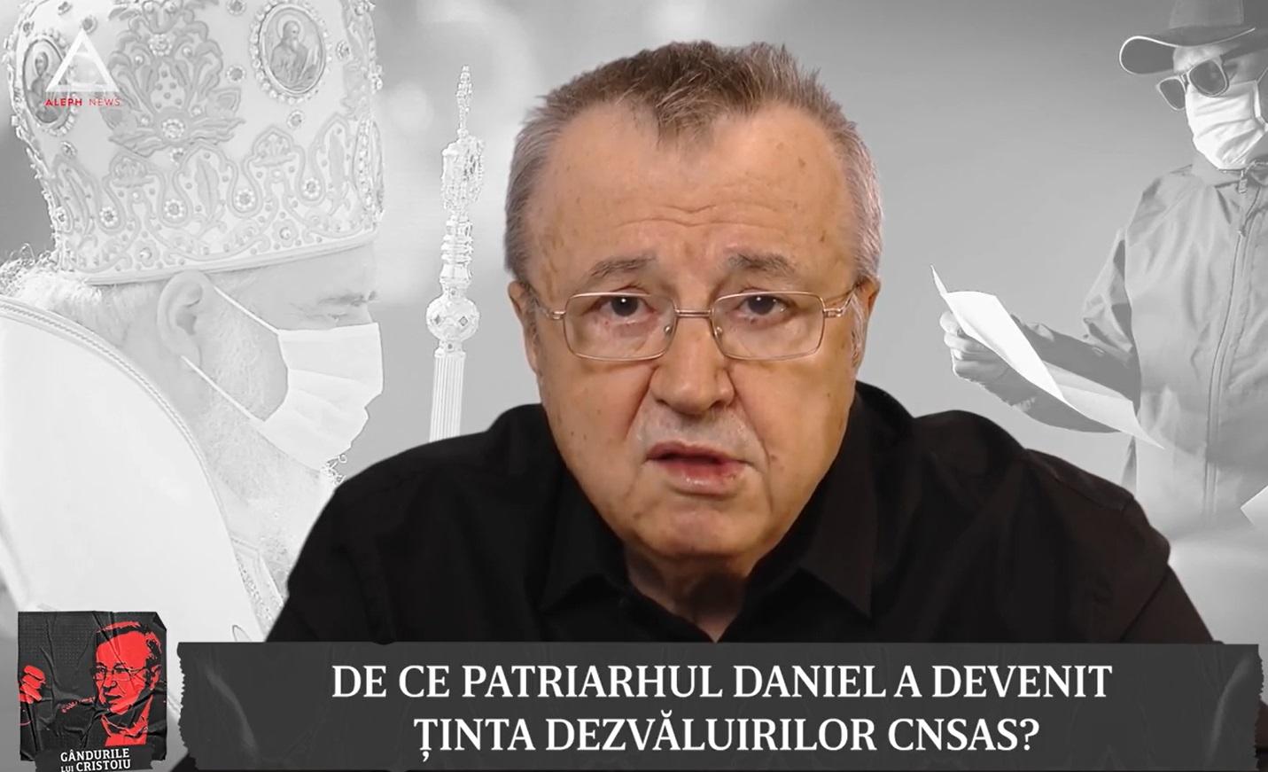 Gândurile lui Cristoiu. De ce Patriarhul Daniel a devenit ținta dezvăluirilor CNSAS?