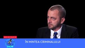 """Dorin Dumitran, profilerul lui Gheorghe Dincă, despre """"camera groazei"""" în care au fost ținute fetele: """"Era umed totul, rânced, sub pământ. El nu intra niciodată acolo, dar trebuia să bage"""""""